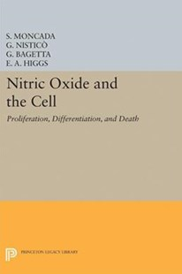 Nitric Oxide and the Cell by Moncada, S. (EDT)/ Nisticò, G. (EDT)/ Bagetta, G. (EDT)/ Higgs, E. A. (EDT), G. Nisticò, G. Bagetta (9780691600901) - PaperBack - Science & Technology Biology