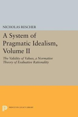 A System of Pragmatic Idealism, Volume II