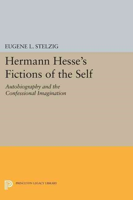 Hermann Hesse's Fictions of the Self