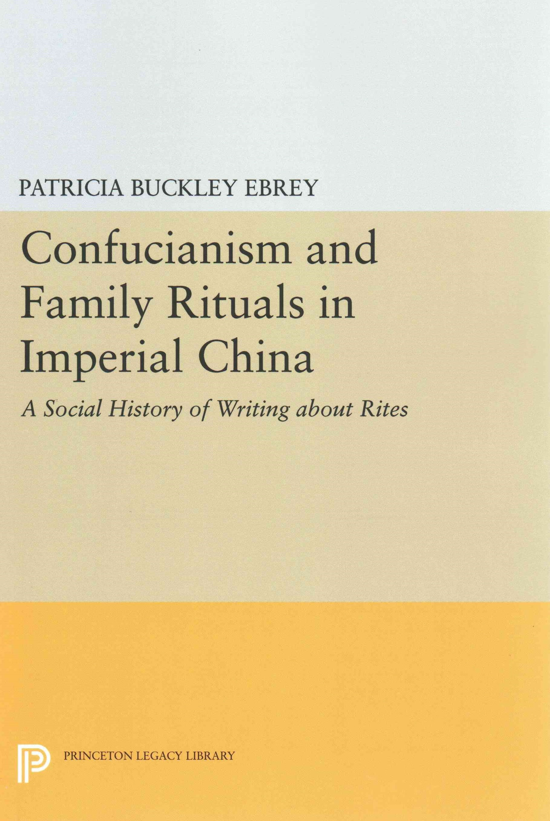 Confucianism and Family Rituals in Imperial China