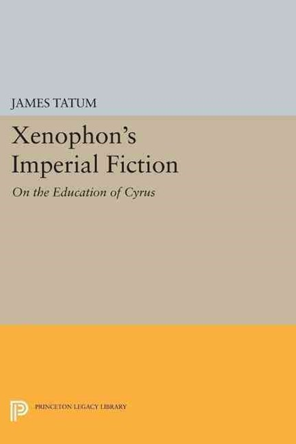Xenophon's Imperial Fiction