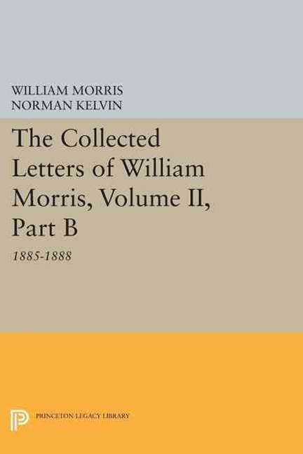 The Collected Letters of William Morris, 1885-1888