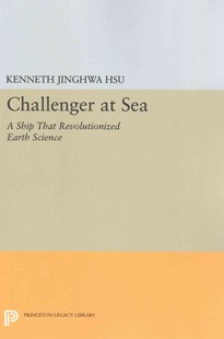 Challenger at Sea by Kenneth Jinghwa Hsu (9780691609331) - PaperBack - Science & Technology Environment