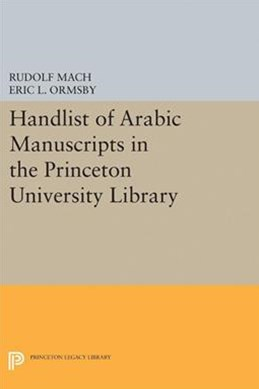 Handlist of Arabic Manuscripts (New Series) in the Princeton University Library
