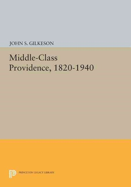 Middle-Class Providence, 1820-1940