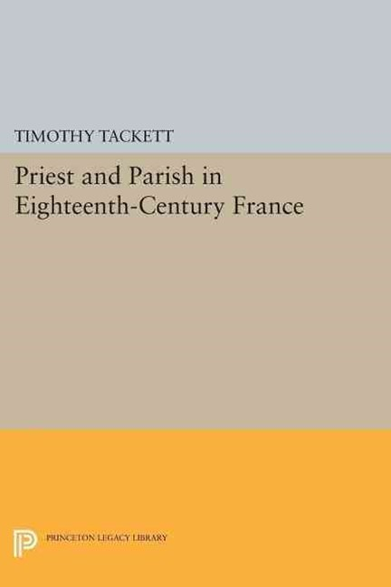 Priest and Parish in Eighteenth-Century France