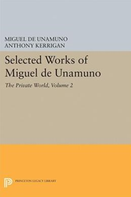 Selected Works of Miguel de Unamuno: The Private World