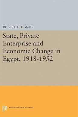 State, Private Enterprise and Economic Change in Egypt, 1918-1952