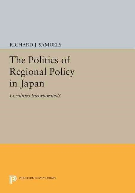 The Politics of Regional Policy in Japan