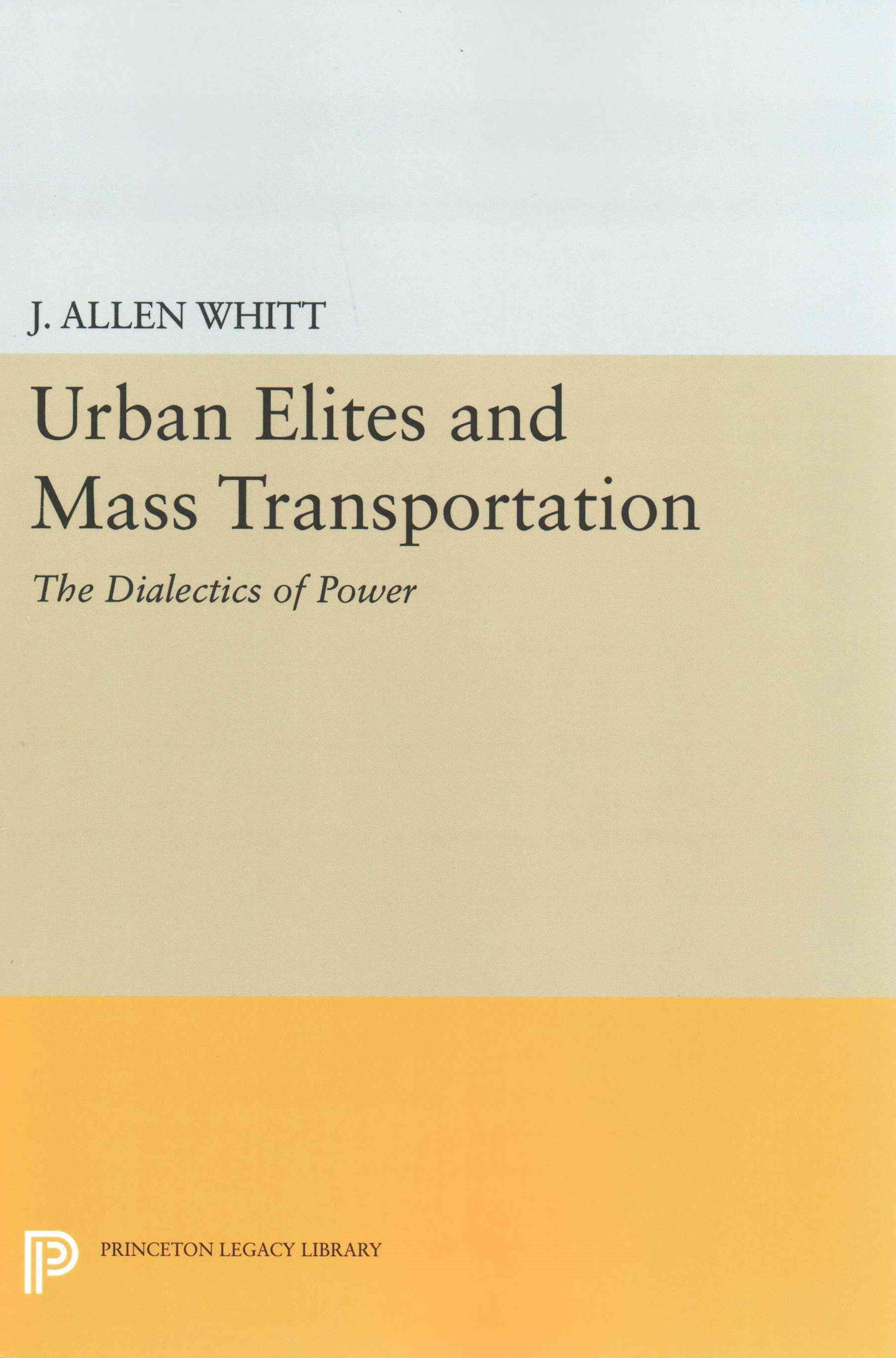 Urban Elites and Mass Transportation