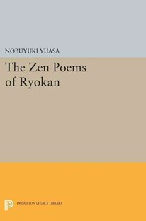 The Zen Poems of Ryokan by Nobuyuki Yuasa (9780691614984) - PaperBack - Poetry & Drama Poetry
