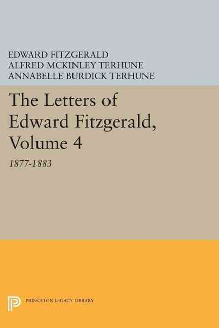 The Letters of Edward Fitzgerald, Volume 4