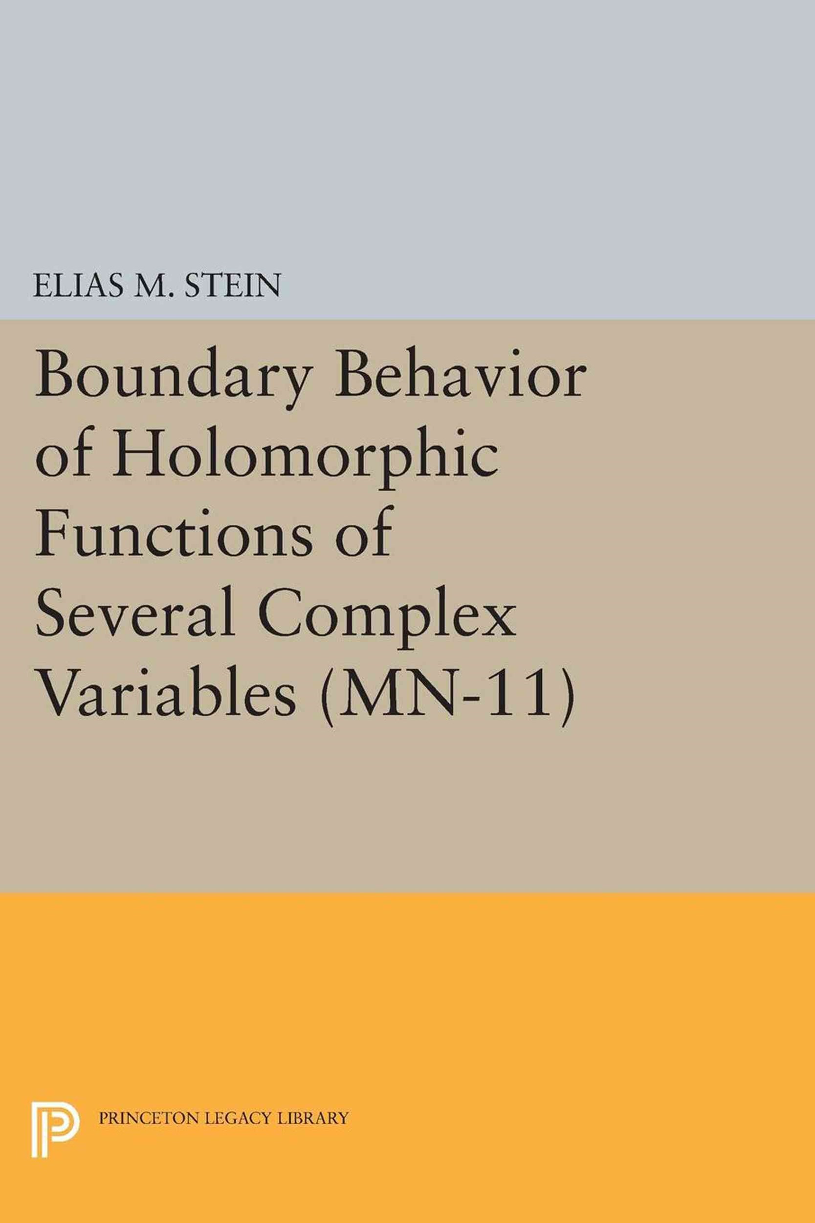 Boundary Behavior of Holomorphic Functions of Several Complex Variables (MN-11)