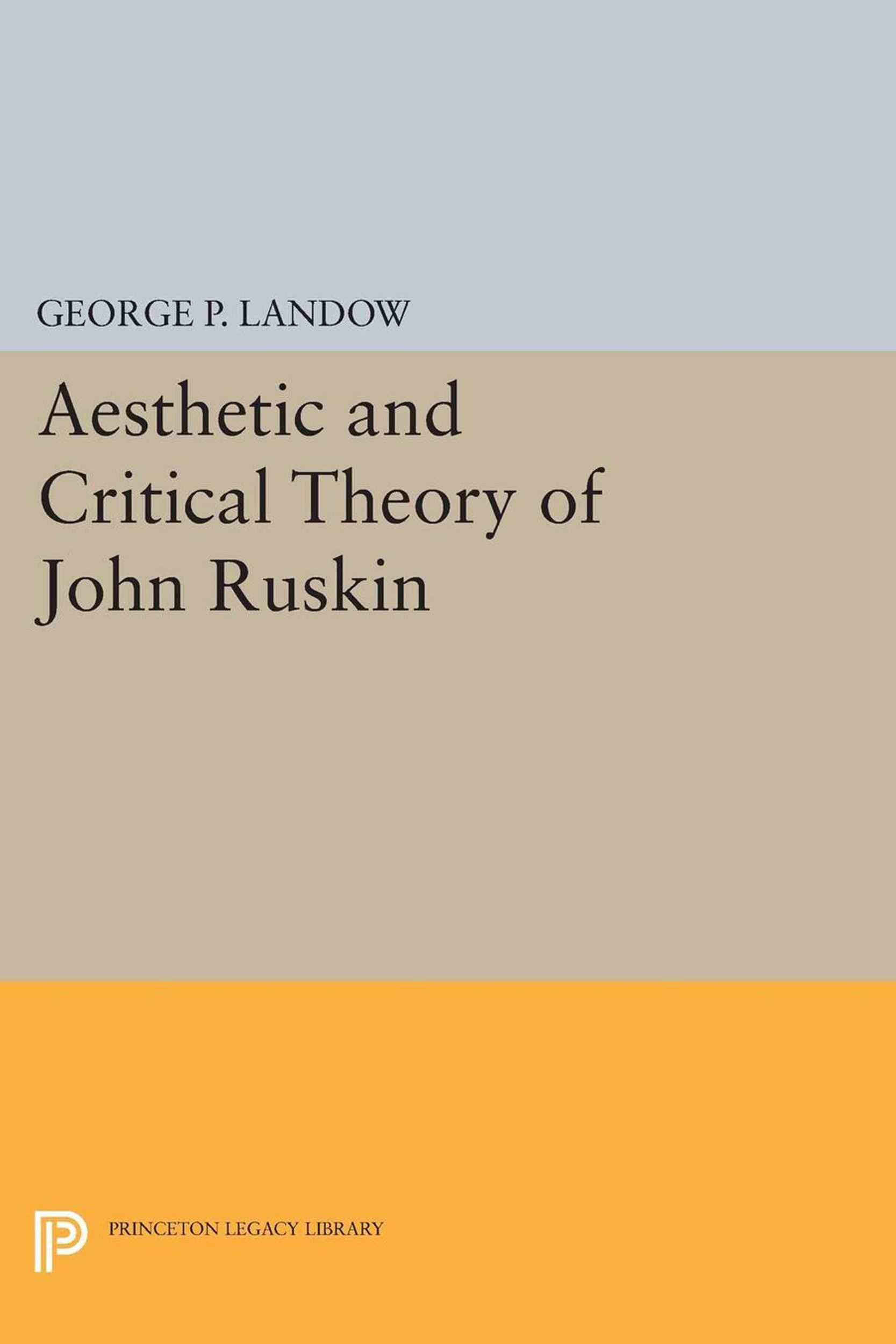Aesthetic and Critical Theory of John Ruskin