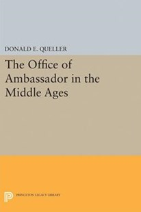 Office of Ambassador by Donald E. Queller (9780691622873) - PaperBack - History European