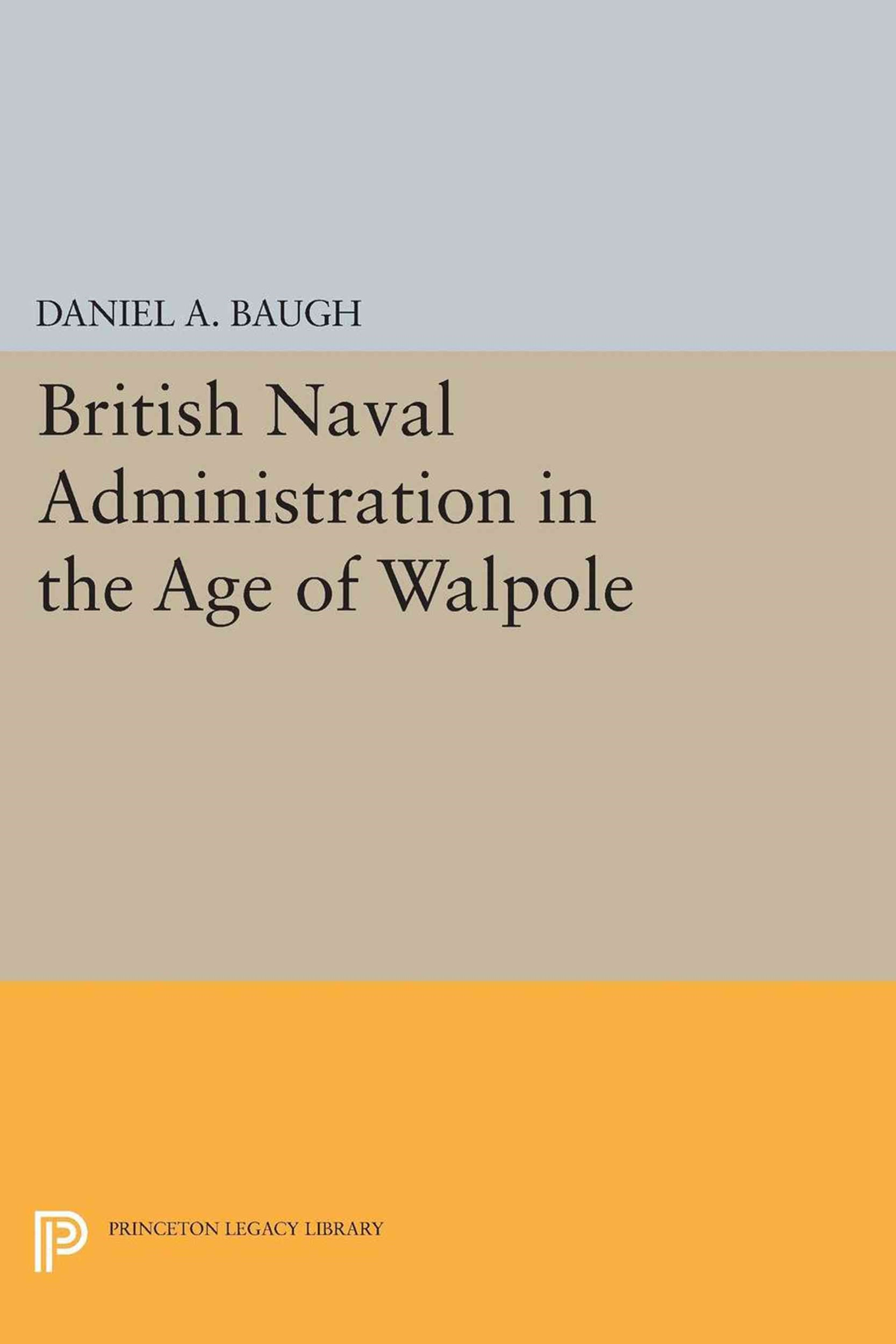 British Naval Administration in the Age of Walpole