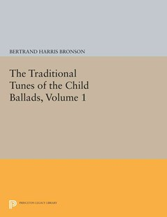 Traditional Tunes of the Child Ballads by Bertrand Harris Bronson (9780691626345) - PaperBack - Entertainment Music General