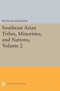 Southeast Asian Tribes, Minorities, and Nations by Peter Kunstadter (9780691628264) - PaperBack - Social Sciences Sociology