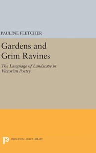 Gardens and Grim Ravines by Pauline Fletcher (9780691629766) - HardCover - Poetry & Drama Poetry