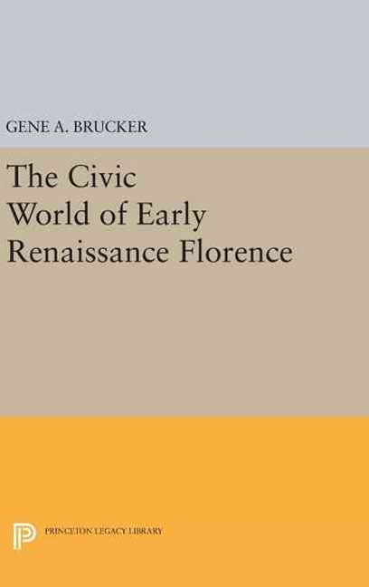 Civic World of Early Renaissance Florence