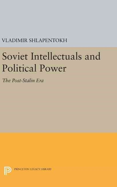 Soviet Intellectuals and Political Power