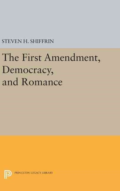 First Amendment, Democracy, and Romance