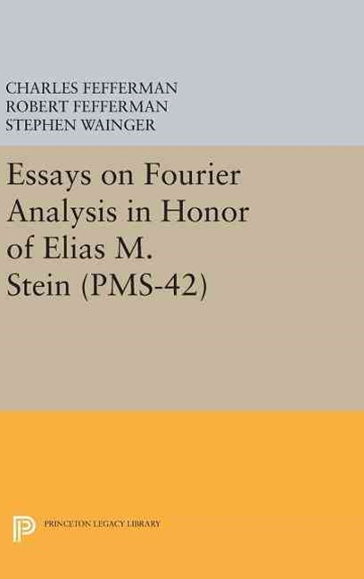 Essays on Fourier Analysis in Honor of Elias M. Stein (PMS-42)