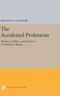 Accidental Proletariat by Walter D. Connor (9780691633992) - HardCover - Business & Finance Ecommerce