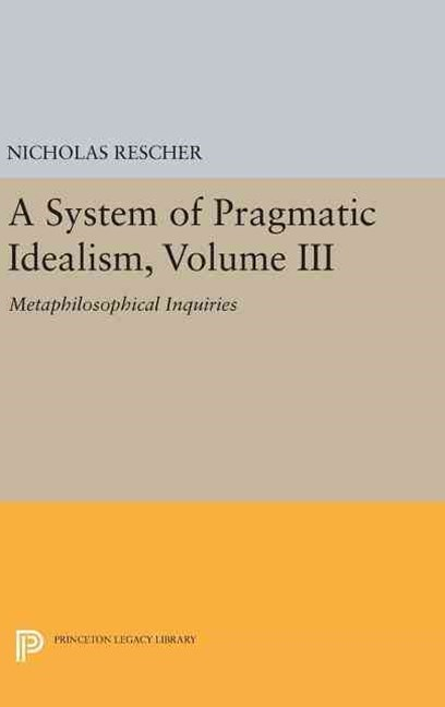 A System of Pragmatic Idealism