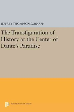 Transfiguration of History at the Center of Dante