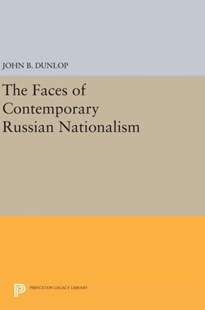 Faces of Contemporary Russian Nationalism by John B. Dunlop (9780691638850) - HardCover - History European