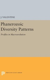 Phanerozoic Diversity Patterns by J. Valentine (9780691639246) - HardCover - Science & Technology Environment