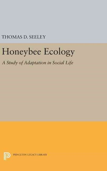 Honeybee Ecology: a Study of Adaptation in Social Life