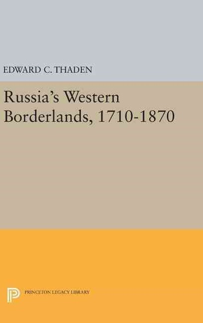 Russia's Western Borderlands, 1710-1870
