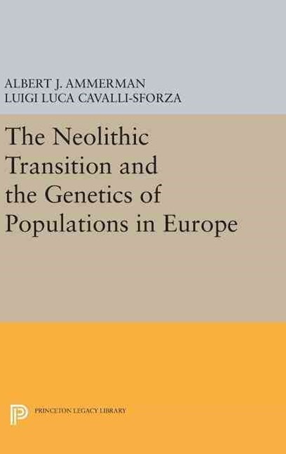 The Neolithic Transition and the Genetics of Populations in Europe