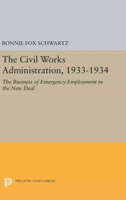 The Civil Works Administration 1933-1934