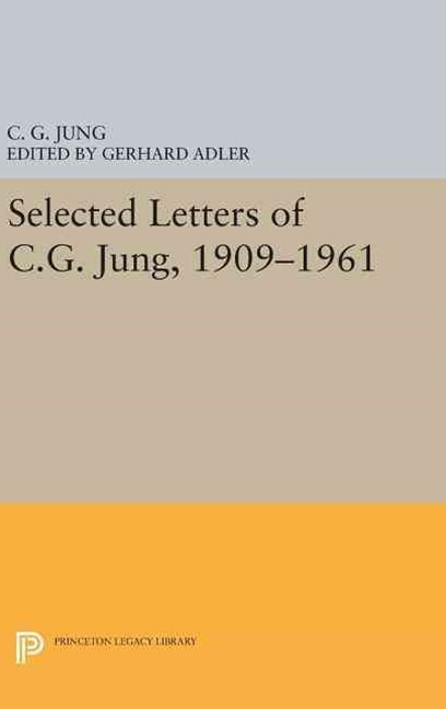 Selected Letters of C. G. Jung, 1909-1961