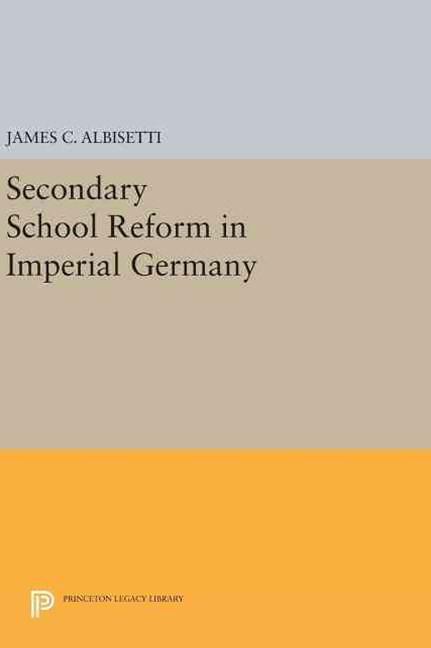 Secondary School Reform in Imperial Germany