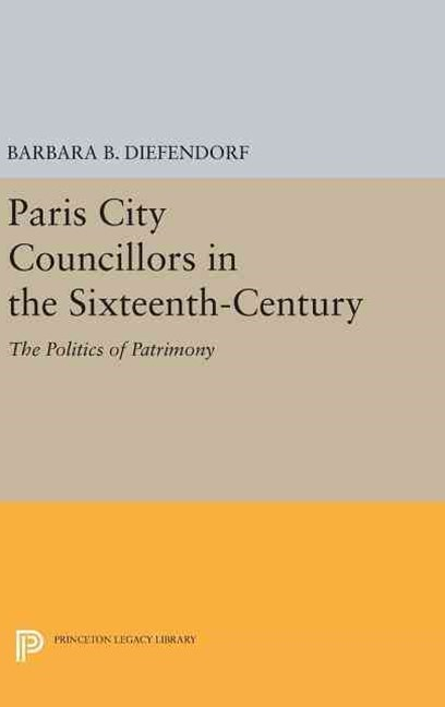 Paris City Councillors in the Sixteenth-Century