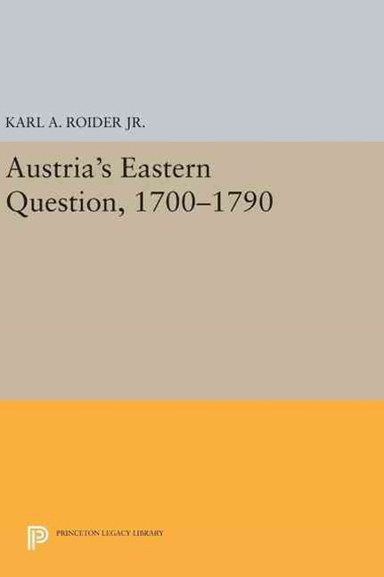 Austria's Eastern Question, 1700-1790