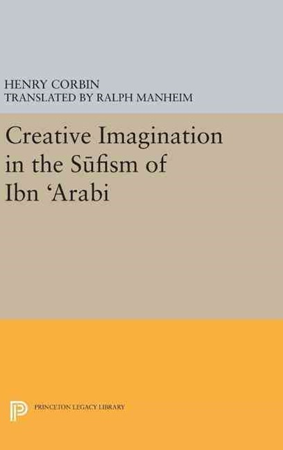 Creative Imagination in the Sufism of Ibn Arabi