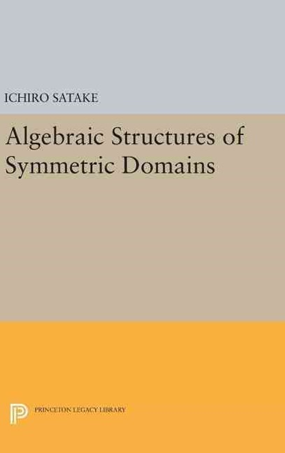 Algebraic Structures of Symmetric Domains