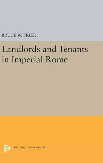 Landlords and Tenants in Imperial Rome
