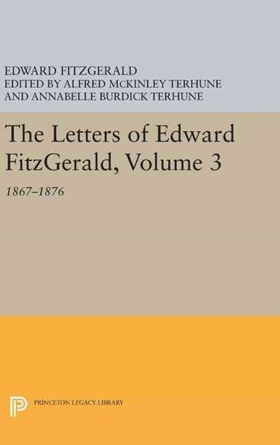 The Letters of Edward Fitzgerald, 1867-1876