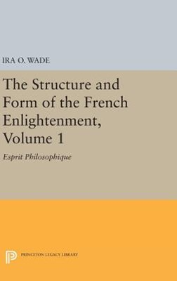 The Structure and Form of the French Enlightenment