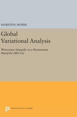 Global Variational Analysis: Weierstrass Integrals on a Riemannian Manifold. (Mn-16)