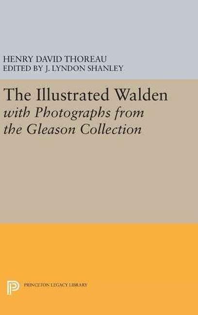 The Illustrated WALDEN with Photographs from the Gleason Collection