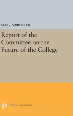 Report of the Committee on the Future of the College