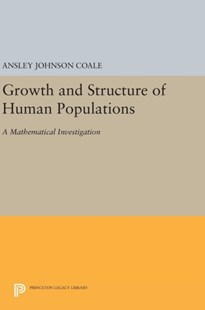 Growth and Structure of Human Populations by Ansley Johnson Coale (9780691646688) - HardCover - Social Sciences Sociology