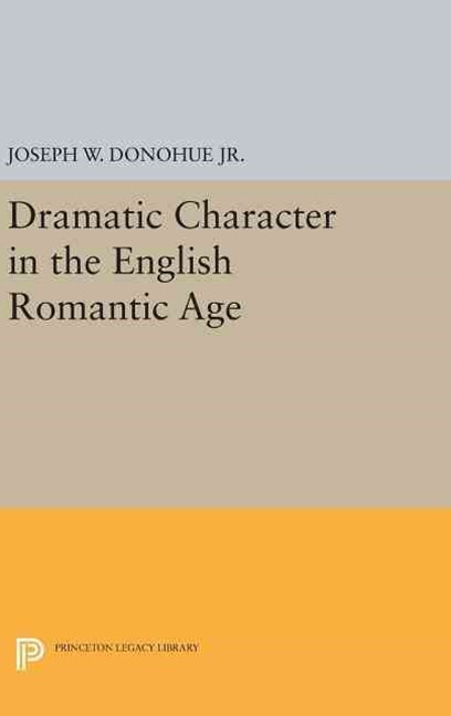 Dramatic Character in the English Romantic Age